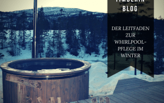 DER LEITFADEN ZUR WHIRLPOOL-PFLEGE IM WINTER